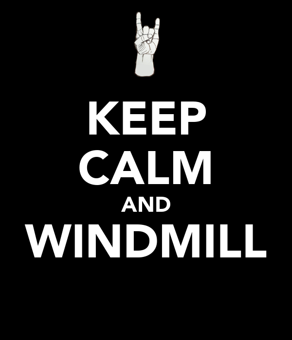 KEEP CALM AND WINDMILL