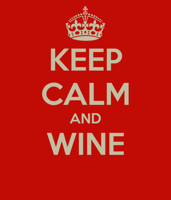 KEEP CALM AND WINE