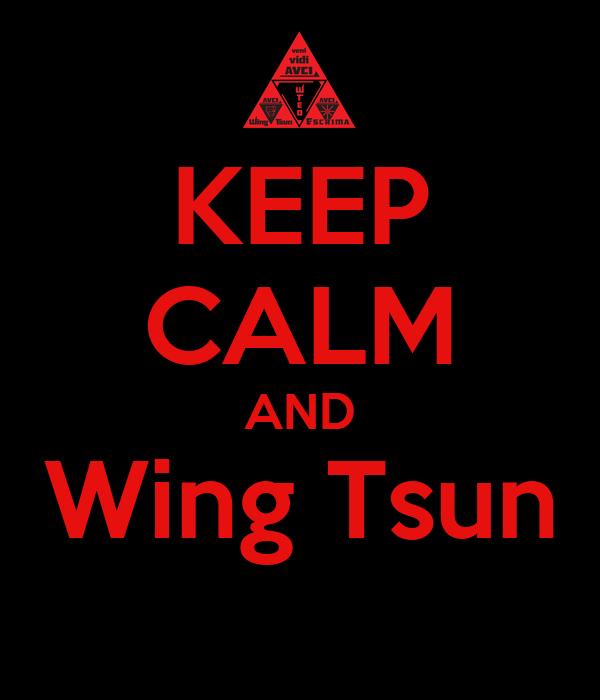 KEEP CALM AND Wing Tsun