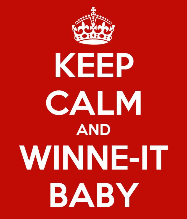 KEEP CALM AND WINNE-IT BABY