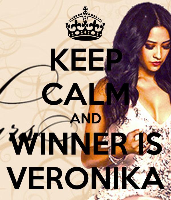 KEEP CALM AND WINNER IS VERONIKA