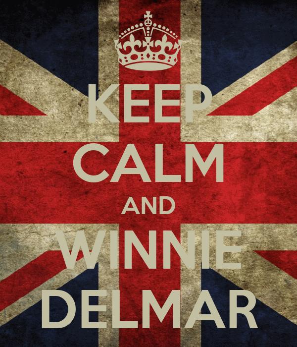 KEEP CALM AND WINNIE DELMAR