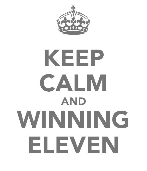 KEEP CALM AND WINNING ELEVEN