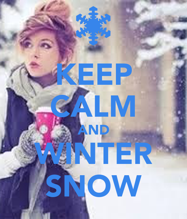 KEEP CALM AND WINTER SNOW