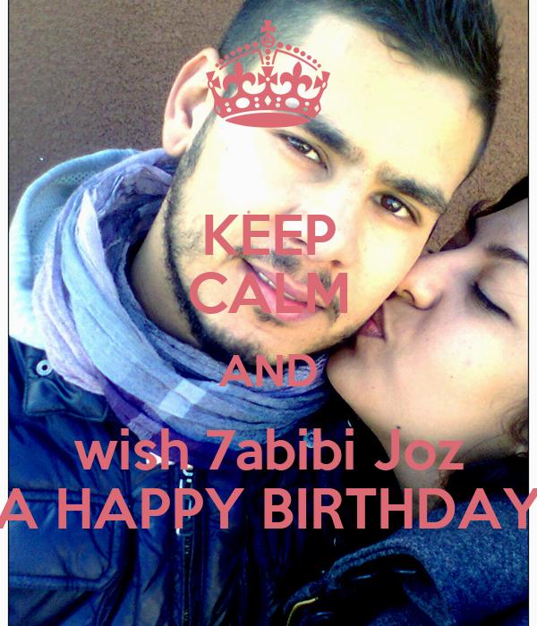 KEEP CALM AND wish 7abibi Joz A HAPPY BIRTHDAY