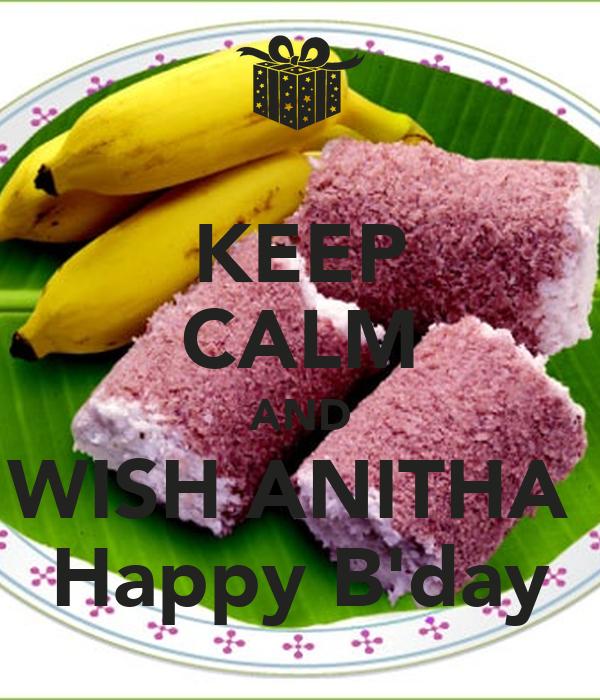KEEP CALM AND WISH ANITHA  Happy B'day