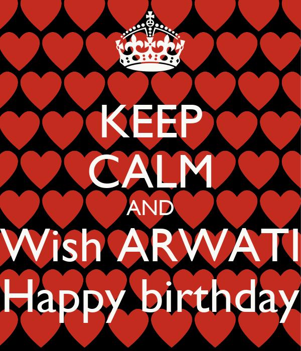 KEEP CALM AND Wish ARWATI Happy birthday