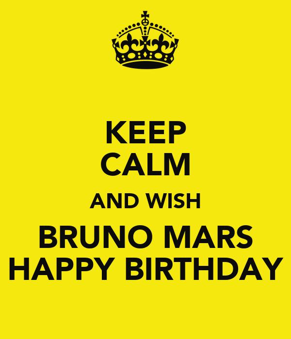 KEEP CALM AND WISH BRUNO MARS HAPPY BIRTHDAY