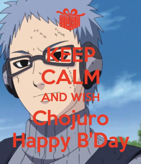 KEEP CALM AND WISH Chojuro Happy B'Day