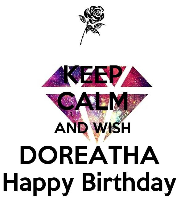 KEEP CALM AND WISH DOREATHA  Happy Birthday