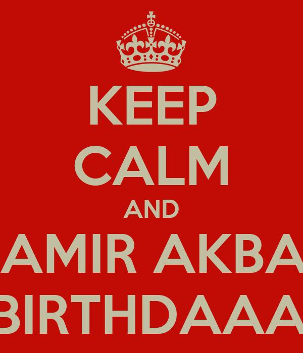 KEEP CALM AND WISH DR. AMIR AKBAR SHAIKH HAPPY BIRTHDAAAAAY! :D