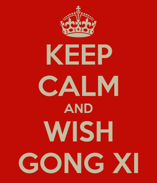 KEEP CALM AND WISH GONG XI