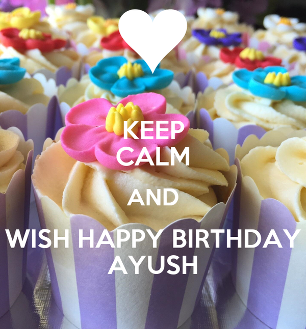Keep Calm And Wish Happy Birthday Ayush Poster Parimal Keep Calm