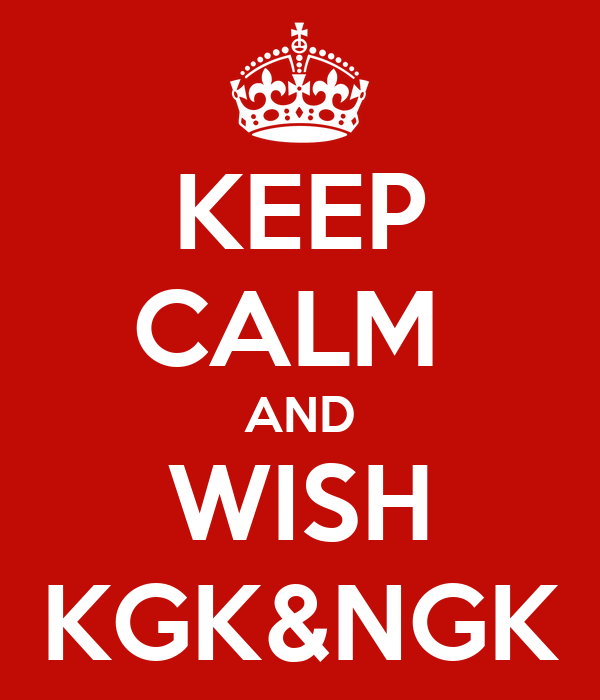 KEEP CALM  AND WISH KGK&NGK