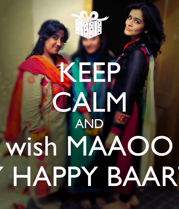 KEEP CALM AND wish MAAOO A VARY HAPPY BAARTHDAY