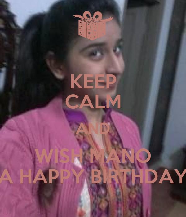 KEEP CALM AND WISH MANO A HAPPY BIRTHDAY