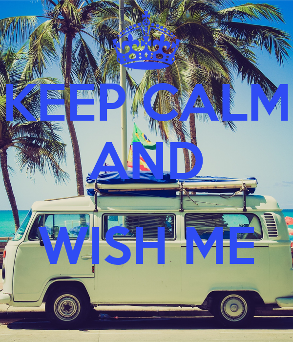 KEEP CALM AND  WISH ME