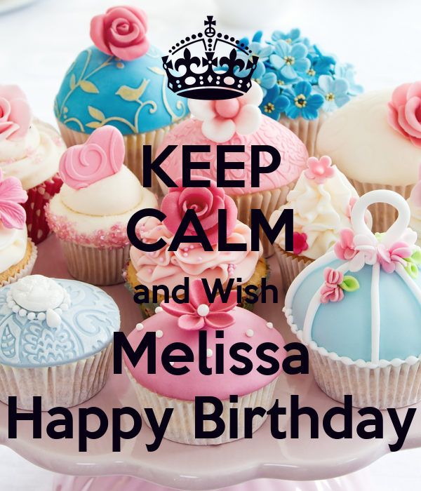 Keep Calm And Wish Melissa Happy Birthday Poster Rrr Keep Calm O