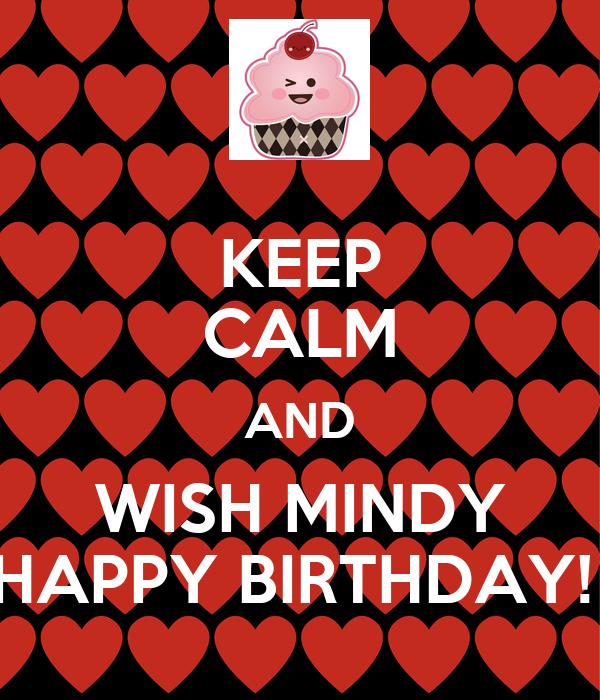 KEEP CALM AND WISH MINDY HAPPY BIRTHDAY!