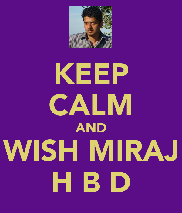 KEEP CALM AND WISH MIRAJ H B D