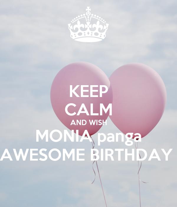 KEEP CALM AND WISH MONIA panga AWESOME BIRTHDAY
