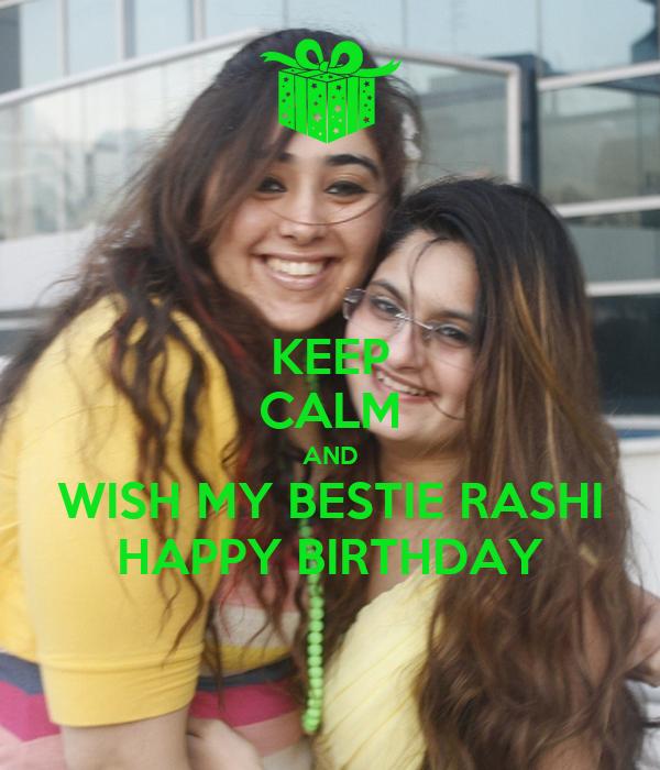 KEEP CALM AND WISH MY BESTIE RASHI HAPPY BIRTHDAY
