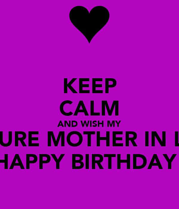 keep calm and wish my future mother in law happy birthday