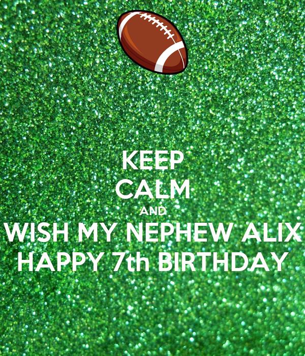 Keep Calm And Wish My Nephew Alix Happy 7th Birthday Poster Aunt