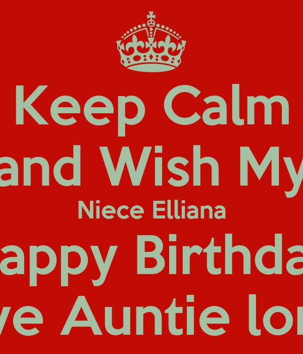 keep calm and wish my niece elliana happy birthday love auntie londa