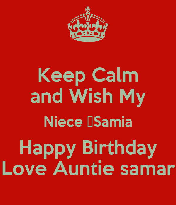 Keep Calm and Wish My Niece ‎Samia Happy Birthday Love Auntie samar