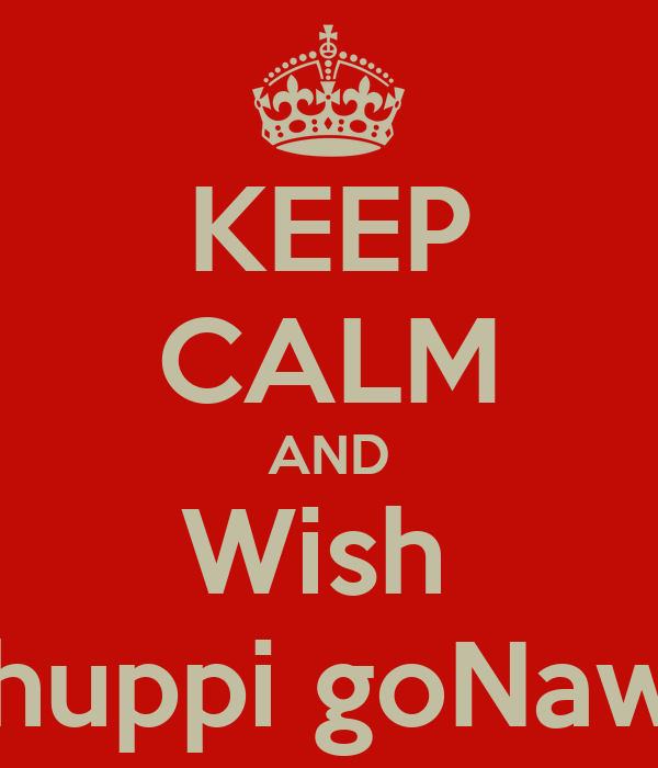 KEEP CALM AND Wish  My Phuppi goNawazgo