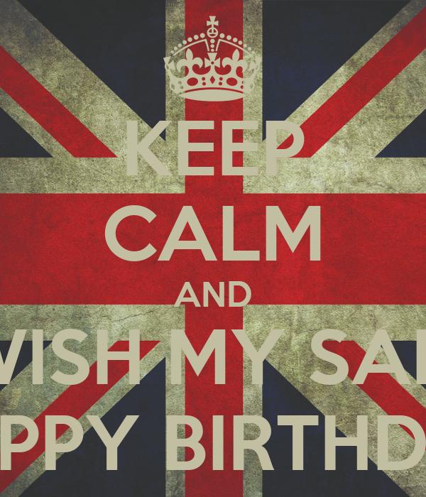 KEEP CALM AND WISH MY SALI HAPPY BIRTHDAY