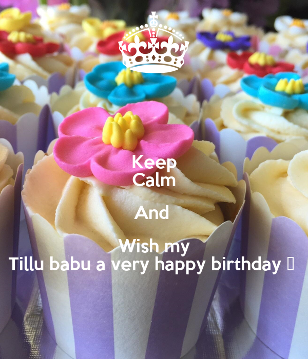 Keep Calm And  Wish my Tillu babu a very happy birthday 🎂