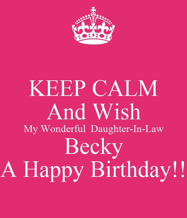 KEEP CALM And Wish My Wonderful Daughter-In-Law Becky A