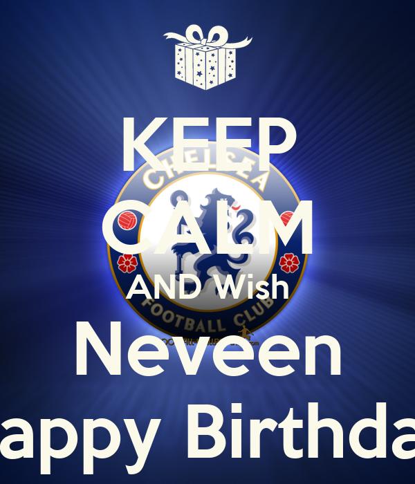 KEEP CALM AND Wish Neveen Happy Birthday