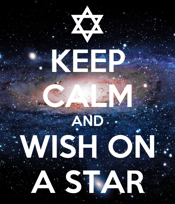 KEEP CALM AND WISH ON A STAR