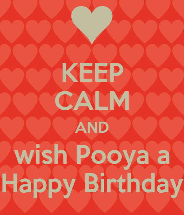KEEP CALM AND wish Pooya a Happy Birthday