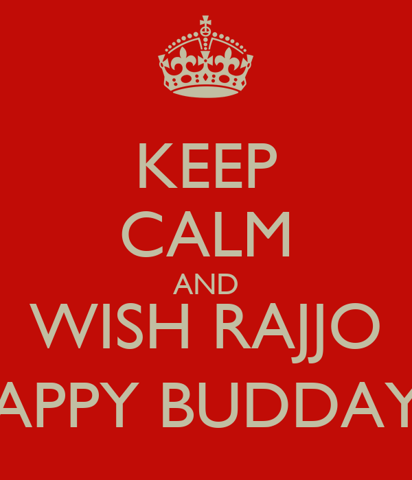 KEEP CALM AND WISH RAJJO APPY BUDDAY