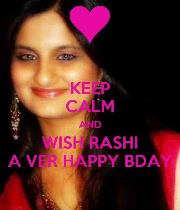 KEEP CALM AND WISH RASHI A VER HAPPY BDAY