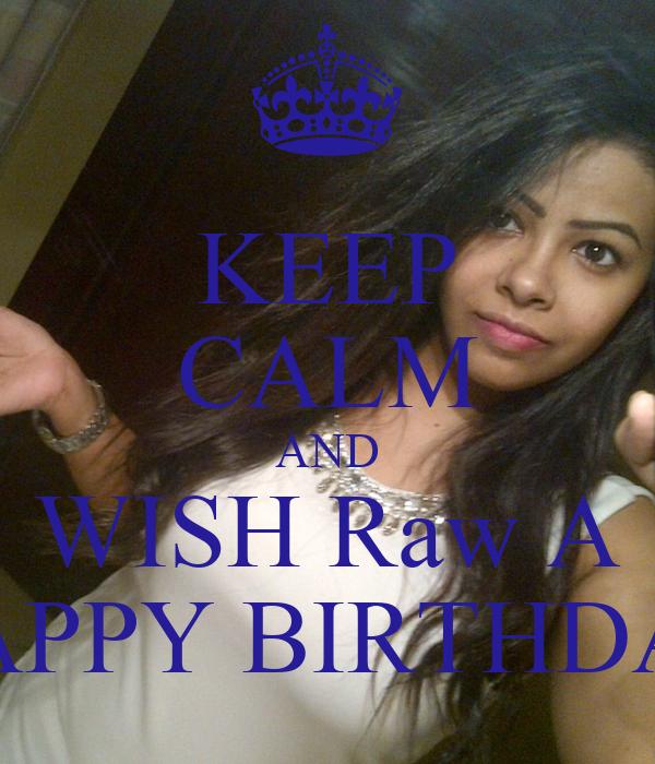 KEEP CALM AND WISH Raw A HAPPY BIRTHDAY