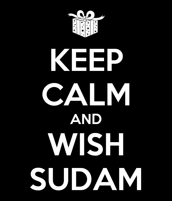 KEEP CALM AND WISH SUDAM