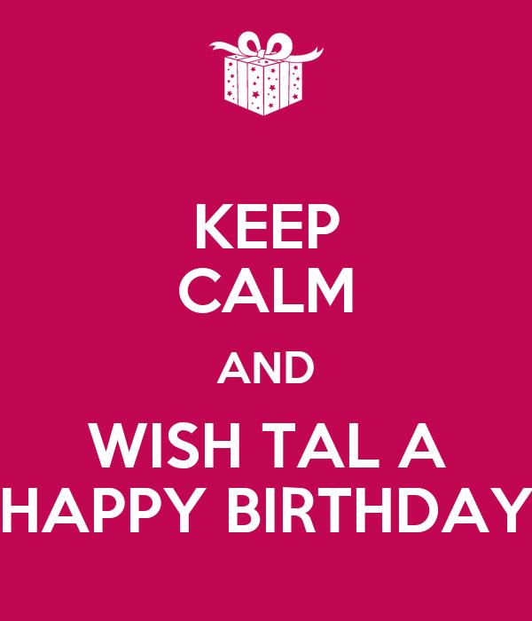 hyllningstal födelsedag KEEP CALM AND WISH TAL A HAPPY BIRTHDAY Poster | DARINKA | Keep  hyllningstal födelsedag
