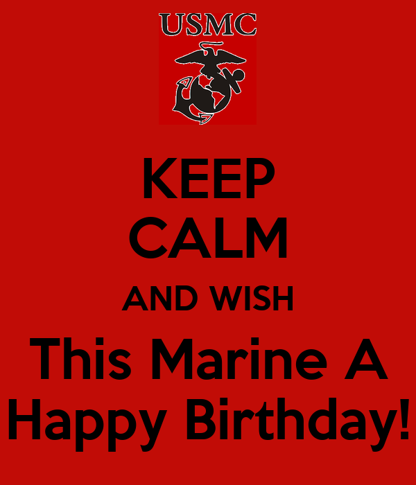 KEEP CALM AND WISH This Marine A Happy Birthday! Poster