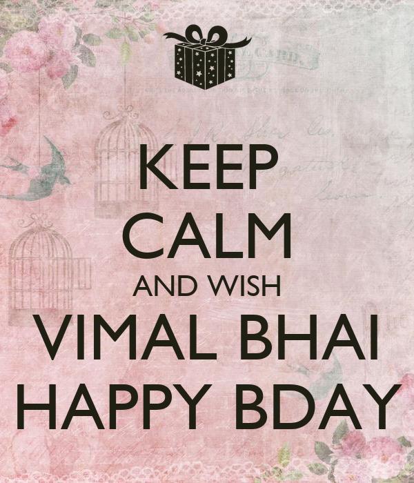 KEEP CALM AND WISH VIMAL BHAI HAPPY BDAY