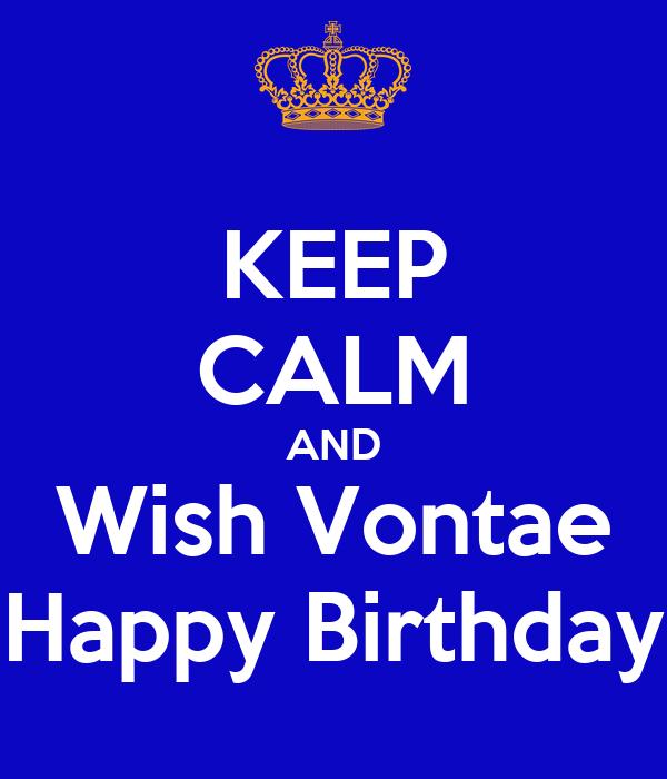 KEEP CALM AND Wish Vontae Happy Birthday