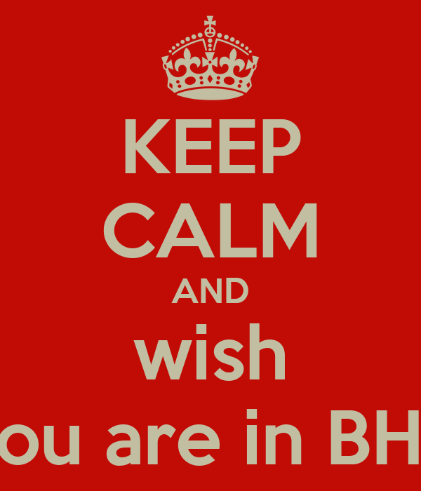 KEEP CALM AND wish you are in BHS