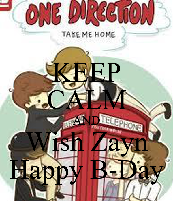 KEEP CALM AND Wish Zayn Happy B-Day