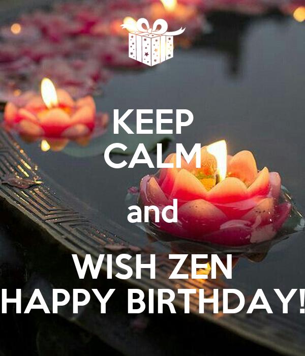 KEEP CALM and WISH ZEN HAPPY BIRTHDAY!