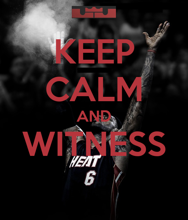 KEEP CALM AND WITNESS