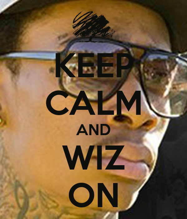 KEEP CALM AND WIZ ON